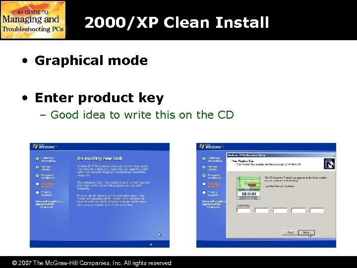 2000/XP Clean Install • Graphical mode • Enter product key – Good idea to