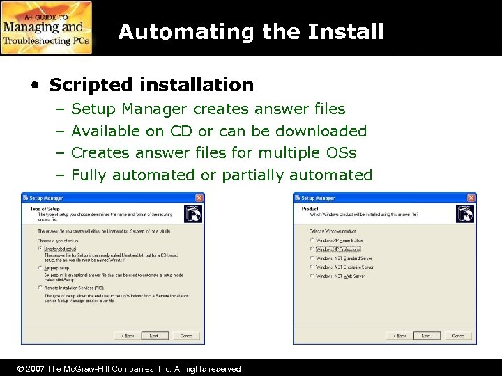 Automating the Install • Scripted installation – – Setup Manager creates answer files Available