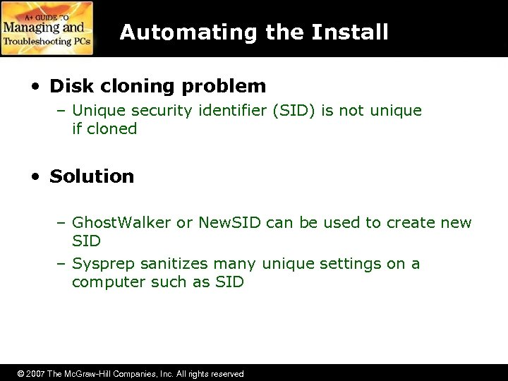 Automating the Install • Disk cloning problem – Unique security identifier (SID) is not
