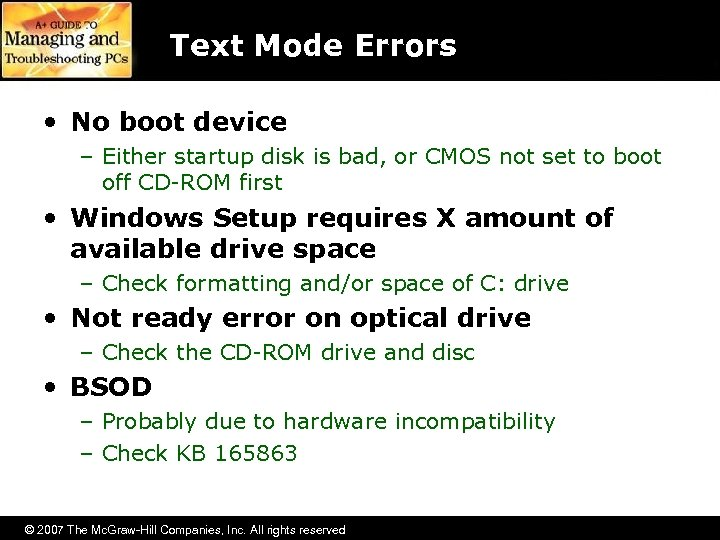 Text Mode Errors • No boot device – Either startup disk is bad, or