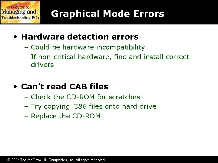 Graphical Mode Errors • Hardware detection errors – Could be hardware incompatibility – If