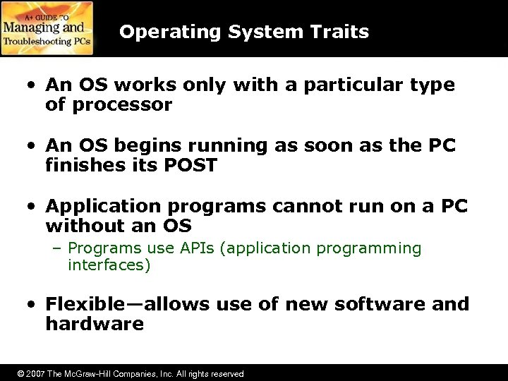 Operating System Traits • An OS works only with a particular type of processor