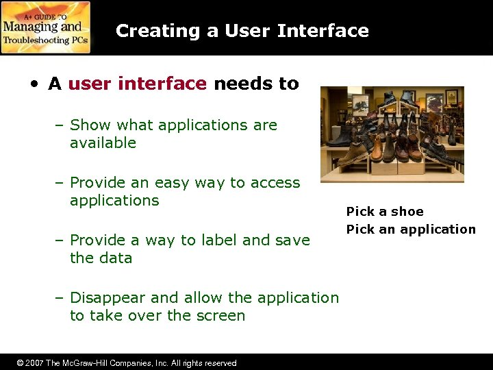 Creating a User Interface • A user interface needs to – Show what applications