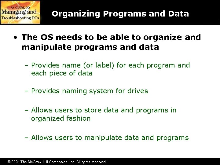 Organizing Programs and Data • The OS needs to be able to organize and