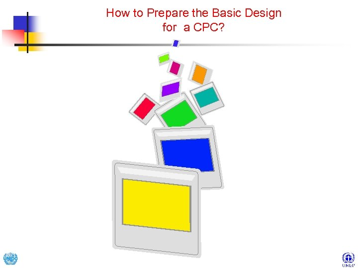 How to Prepare the Basic Design for a CPC?