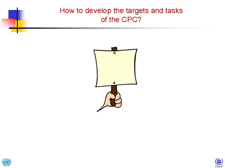 How to develop the targets and tasks of the CPC?