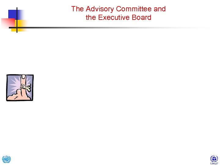 The Advisory Committee and the Executive Board