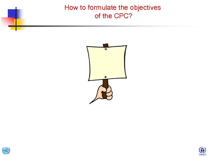 How to formulate the objectives of the CPC?