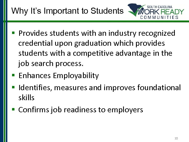 Why It's Important to Students § Provides students with an industry recognized credential upon