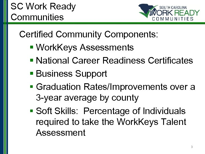 SC Work Ready Communities Certified Community Components: § Work. Keys Assessments § National Career