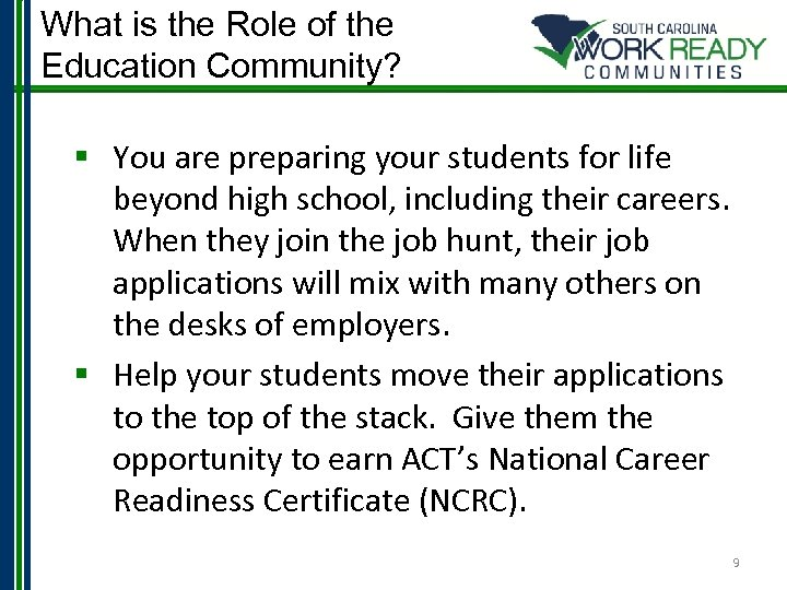What is the Role of the Education Community? § You are preparing your students