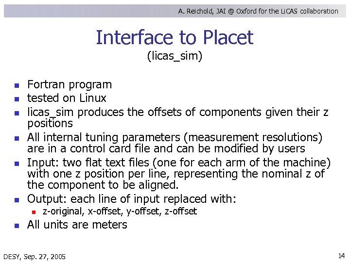 A. Reichold, JAI @ Oxford for the Li. CAS collaboration Interface to Placet (licas_sim)