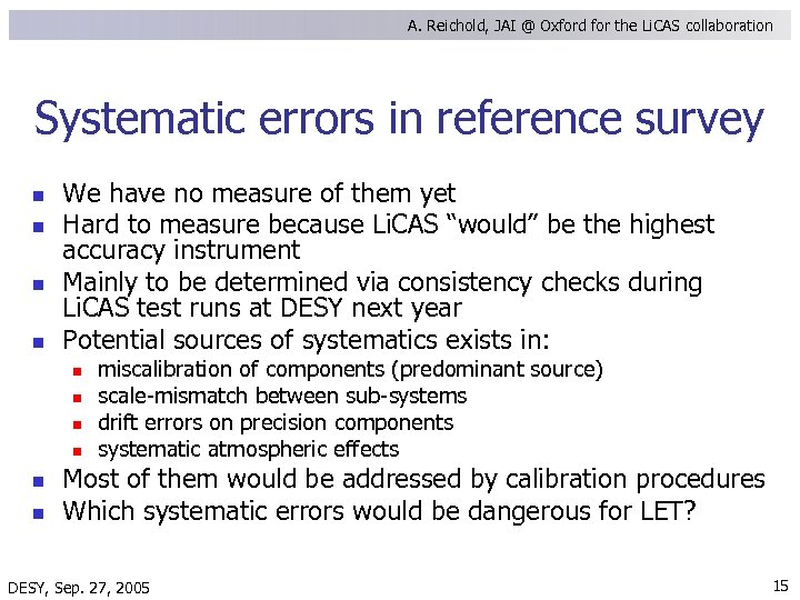 A. Reichold, JAI @ Oxford for the Li. CAS collaboration Systematic errors in reference