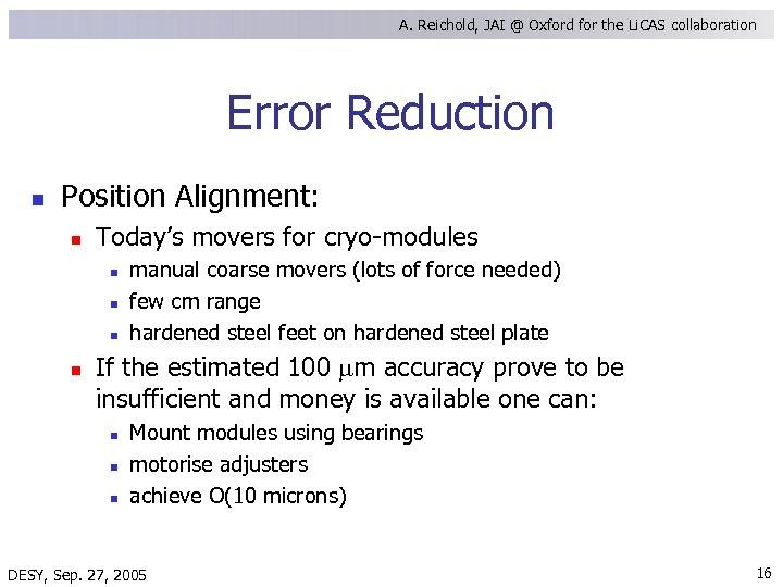 A. Reichold, JAI @ Oxford for the Li. CAS collaboration Error Reduction n Position