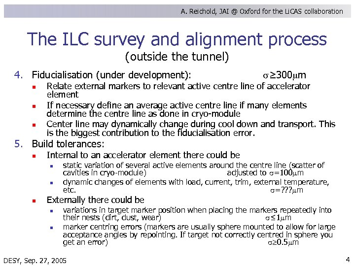 A. Reichold, JAI @ Oxford for the Li. CAS collaboration The ILC survey and