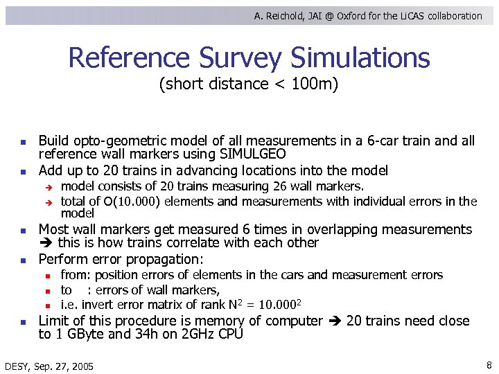 A. Reichold, JAI @ Oxford for the Li. CAS collaboration Reference Survey Simulations (short