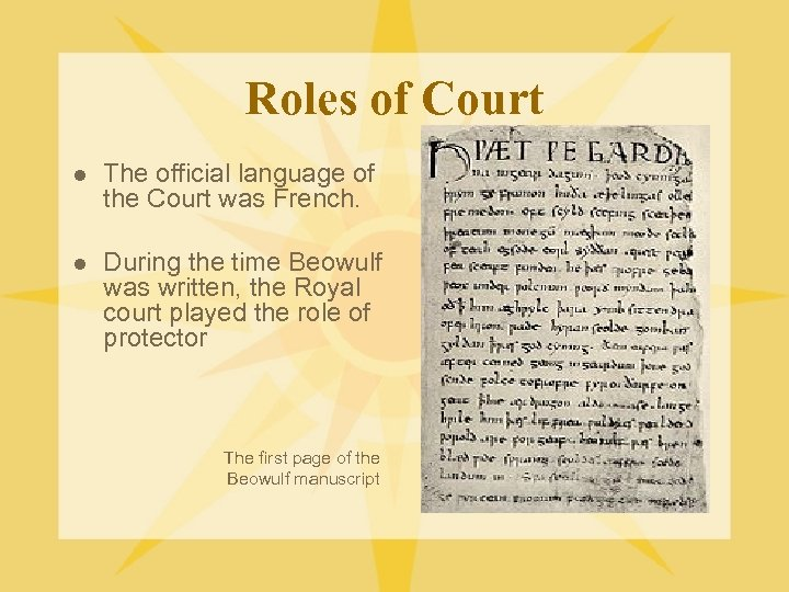Roles of Court l The official language of the Court was French. l During