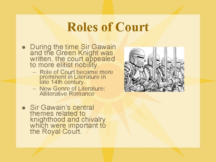 Roles of Court l During the time Sir Gawain and the Green Knight was