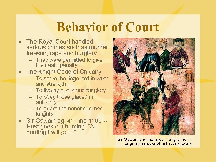 Behavior of Court l The Royal Court handled serious crimes such as murder, treason,