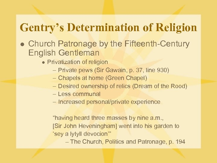 Gentry's Determination of Religion l Church Patronage by the Fifteenth-Century English Gentleman l Privatization