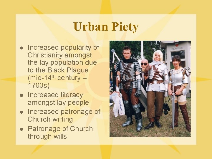 Urban Piety l l Increased popularity of Christianity amongst the lay population due to