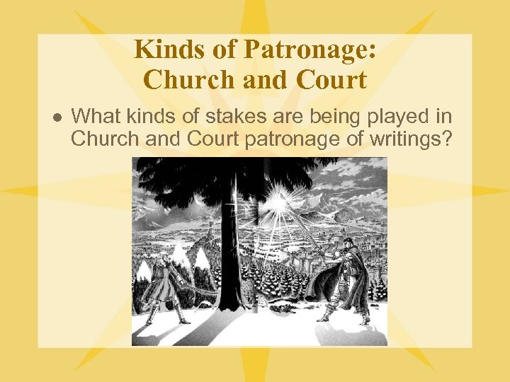 Kinds of Patronage: Church and Court l What kinds of stakes are being played