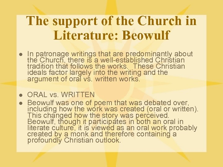 The support of the Church in Literature: Beowulf l In patronage writings that are