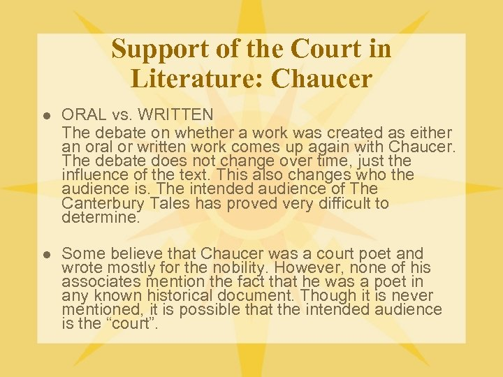 Support of the Court in Literature: Chaucer l ORAL vs. WRITTEN The debate on