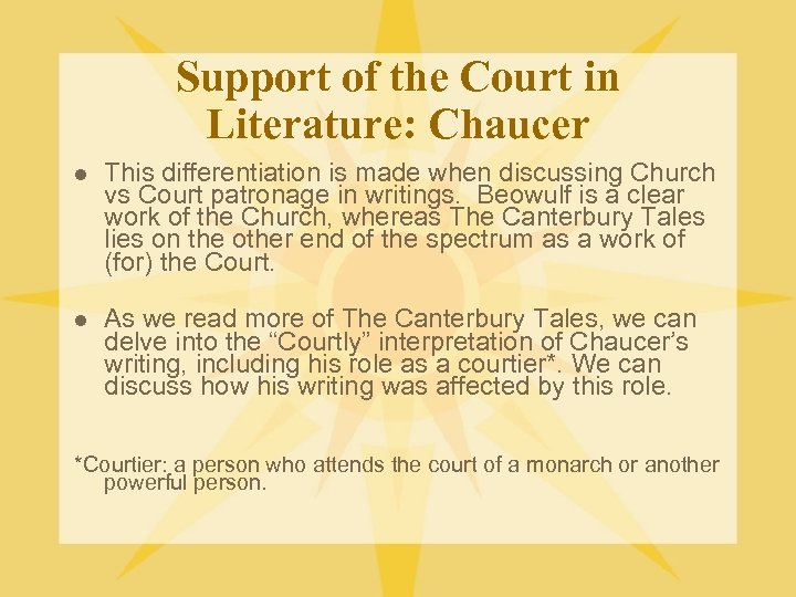 Support of the Court in Literature: Chaucer l This differentiation is made when discussing