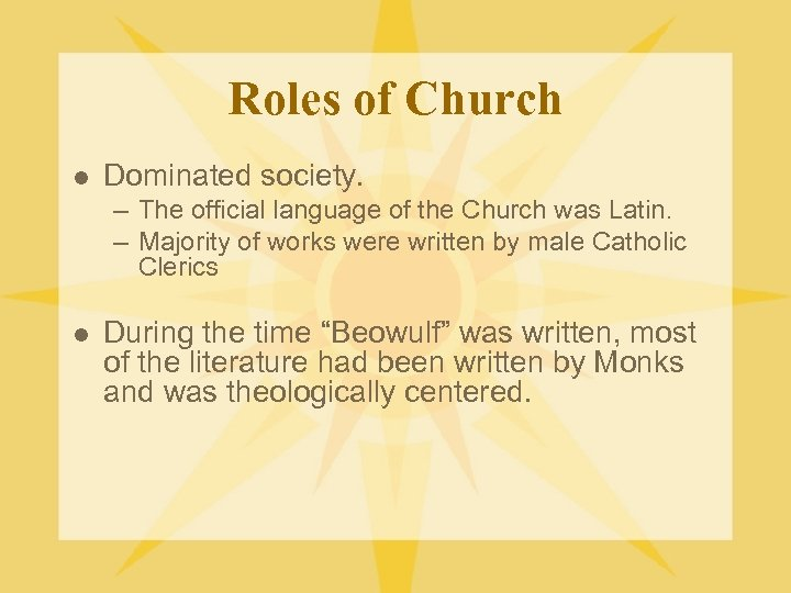 Roles of Church l Dominated society. – The official language of the Church was