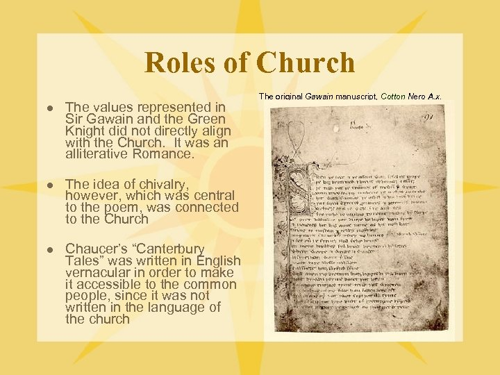 Roles of Church l The values represented in Sir Gawain and the Green Knight