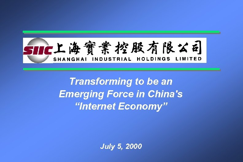 "Transforming to be an Emerging Force in China's ""Internet Economy"" July 5, 2000"