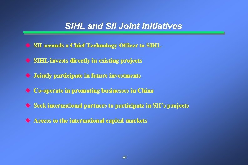 SIHL and SII Joint Initiatives u SII seconds a Chief Technology Officer to SIHL
