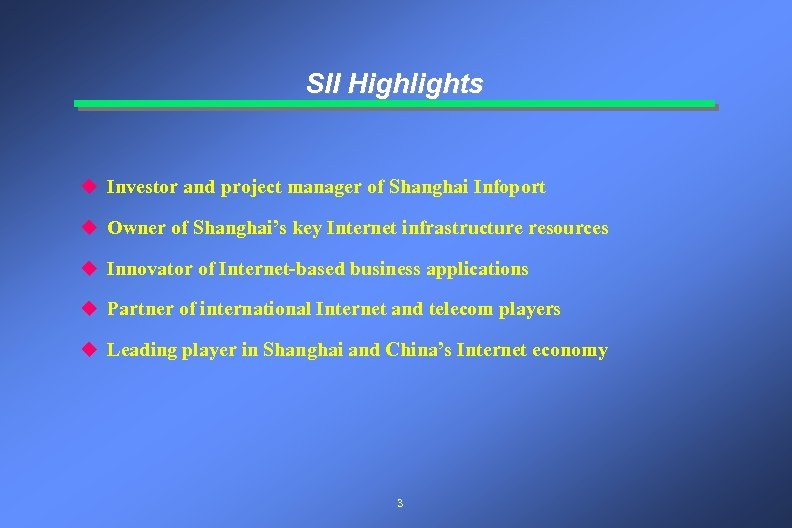 SII Highlights u Investor and project manager of Shanghai Infoport u Owner of Shanghai's