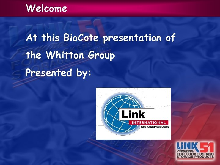 Welcome At this Bio. Cote presentation of the Whittan Group Presented by: