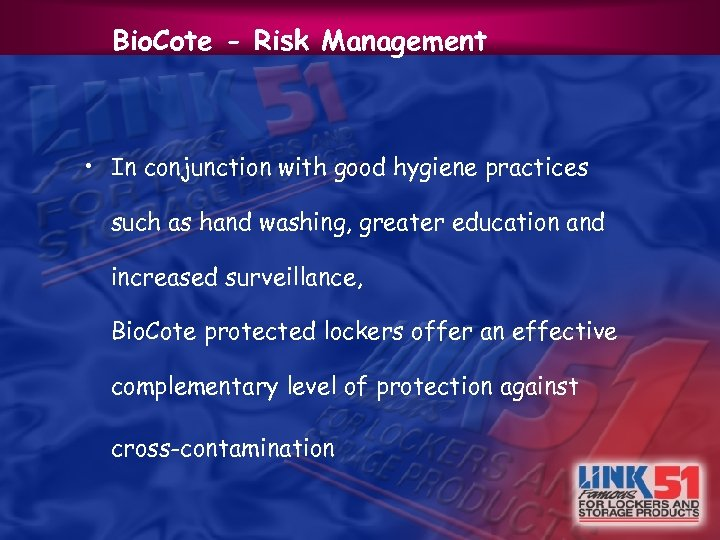 Bio. Cote - Risk Management • In conjunction with good hygiene practices such as