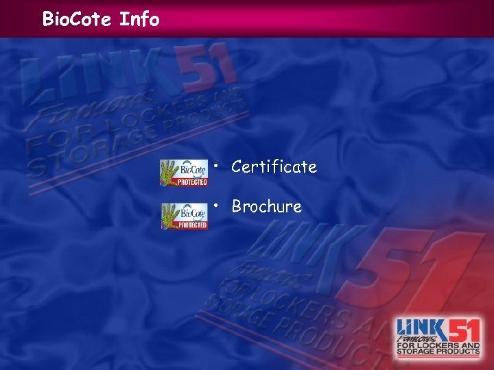Bio. Cote Info • Certificate • Brochure