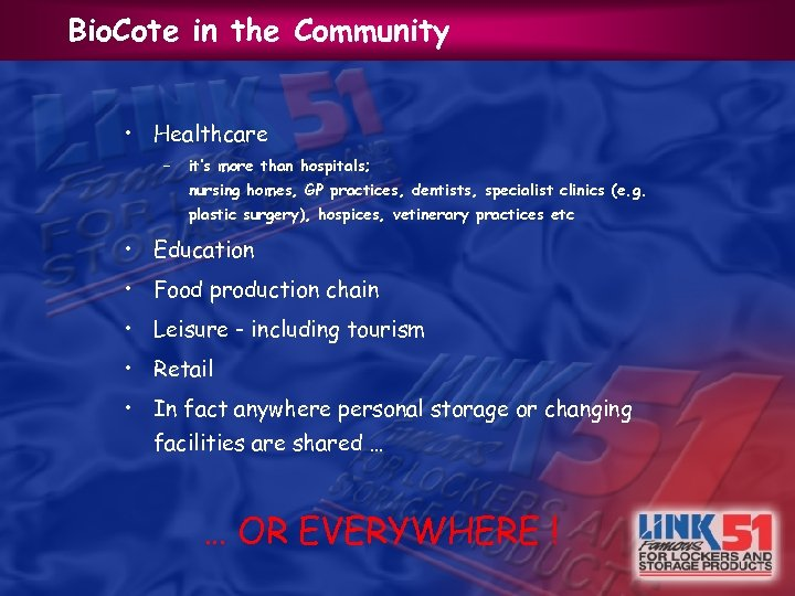 Bio. Cote in the Community • Healthcare – it's more than hospitals; nursing homes,