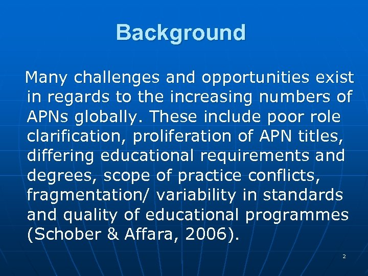 Background Many challenges and opportunities exist in regards to the increasing numbers of APNs