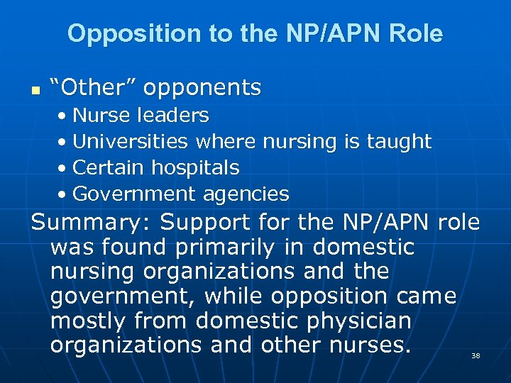 """Opposition to the NP/APN Role n """"Other"""" opponents • Nurse leaders • Universities where"""