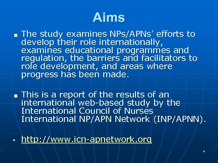 Aims < < § The study examines NPs/APNs' efforts to develop their role internationally,