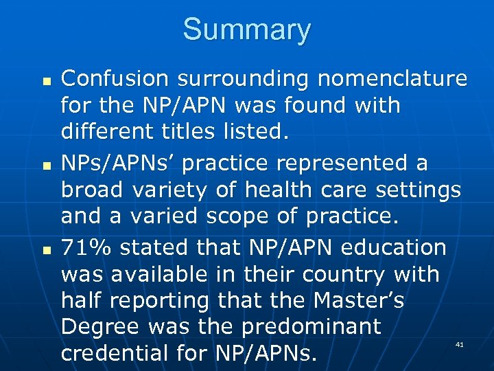 Summary n n n Confusion surrounding nomenclature for the NP/APN was found with different