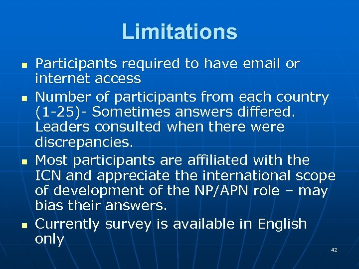 Limitations n n Participants required to have email or internet access Number of participants