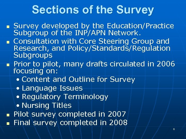 Sections of the Survey n n n Survey developed by the Education/Practice Subgroup of