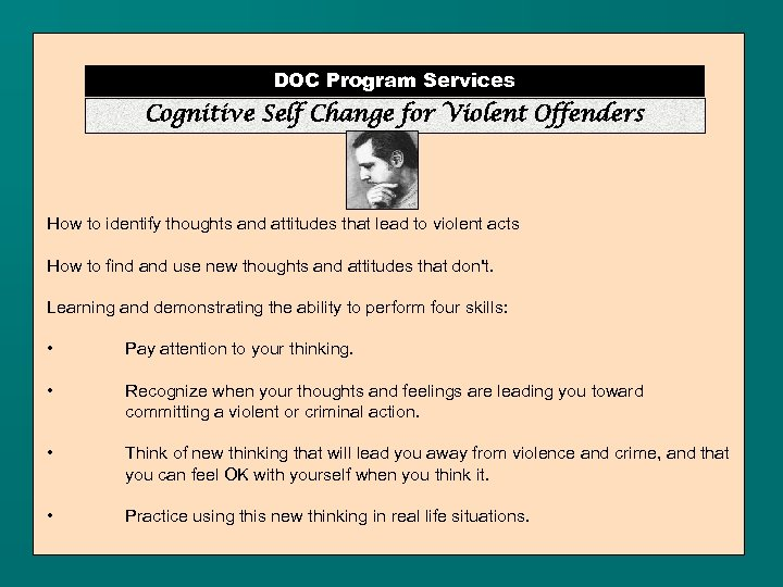 DOC Program Services Cognitive Self Change for Violent Offenders How to identify thoughts and