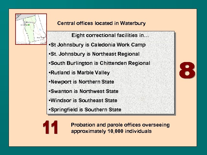 Central offices located in Waterbury Eight correctional facilities in… • St Johnsbury is Caledonia