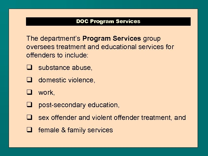 DOC Program Services The department's Program Services group oversees treatment and educational services for