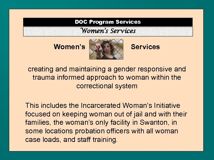 DOC Program Services Women's Services creating and maintaining a gender responsive and trauma informed