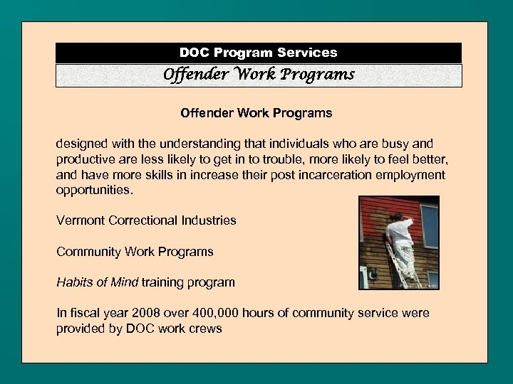 DOC Program Services Offender Work Programs designed with the understanding that individuals who are
