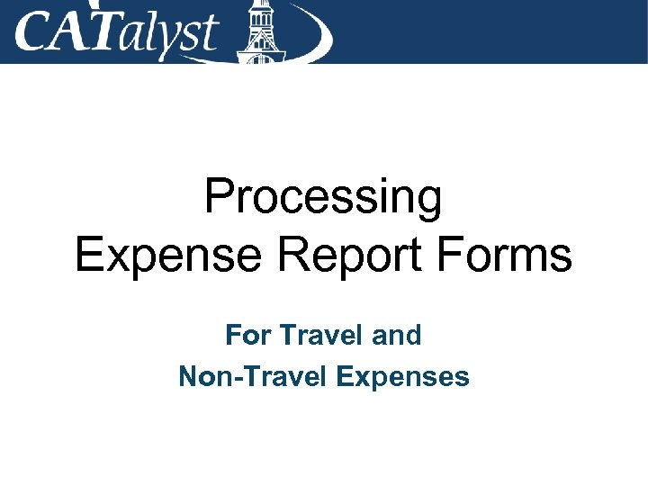Processing Expense Report Forms For Travel and Non-Travel Expenses